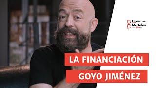Financiación, con Goyo Jiménez
