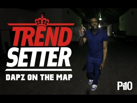 Dapz On The Map #TrendSetter [@Dapzonthemap @P110Media] Grown Man Ting!