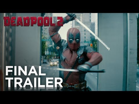 Deadpool 2: The Final Trailer (видео)
