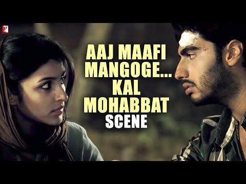 Scene: Aaj Maafi Mangoge... Kal Mohabbat | Ishaqzaade | Arjun Kapoor | Parineeti Chopra