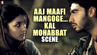 Nonton Scene  Ishaqzaade   Aaj Maafi Mangoge    Kal Mohabbat   Arjun Kapoor   Parineeti Chopra Film Subtitle Indonesia Streaming Movie Download