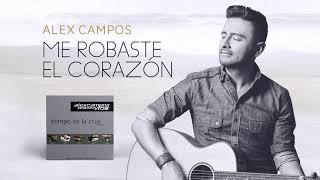 Me Robaste El Corazón - Alex Campos - Tiempo De La Cruz | Audio