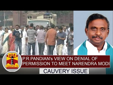 P-R-Pandians-view-on-denial-of-permission-to-meet-Narendra-Modi-over-Cauvery-issue