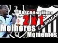 MELHORES MOMENTOS - VASCO 2 x 1 BRAGANTINO