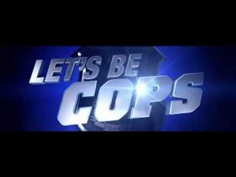 Let's Be Cops ( Official Soundtrack )
