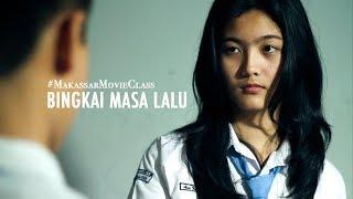 Film Makassar: BINGKAI MASA LALU