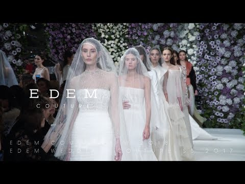 EDEM COUTURE | FW 2018 | EDEM WEDDING COUTURE SS 2017 видео