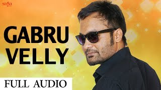 """Presenting the new Punjabi song 2017 """"Gabru Velly"""" by Fateh Gill music by Laddi Gill & lyrics by Manna Datta. Subscribe SagaHits and  get the best collection of new Punjabi songs and movies, don't forget to Hit like,share and comment on this video.Subscribe SagaHits : http://goo.gl/aFFNeCLike us on Facebook : https://www.facebook.com/sagahitsCreditsTitle : Gabru VellyAlbum : 302Singer : Fateh GillMusic : Laddi GillLyrics : Manna DattaLabel : Saga Music Pvt LtdDigitally Managed By : Unisys Infosolutions Pvt. Ltd"""