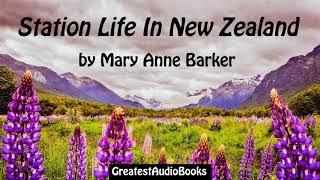 STATION LIFE IN NEW ZEALAND by Mary Anne Barker - FULL AudioBook   GreatestAudioBooks