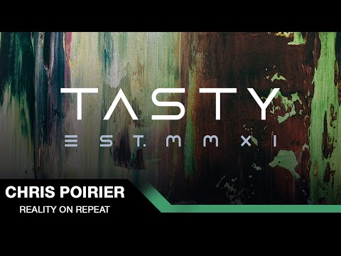 Video Chris Poirier  - Reality On Repeat [Tasty Release] download in MP3, 3GP, MP4, WEBM, AVI, FLV January 2017