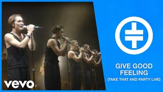 Take That - Give Good Feeling (Take That And Party Live)