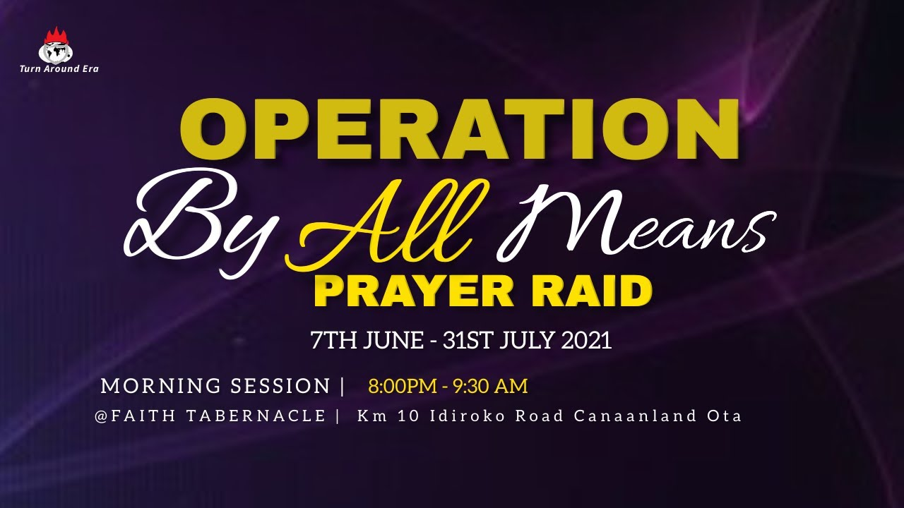 Winners Chapel Operation By All Means Prayer Raid 25 June 2021