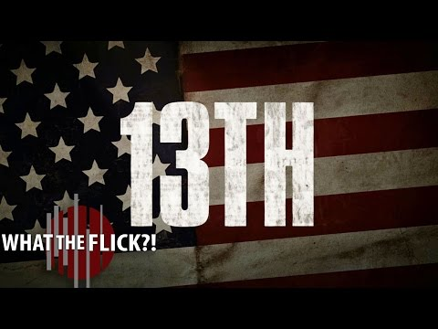 13th - Official Documentary Review
