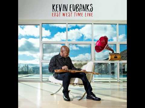Kevin Eubanks – East West Time Line
