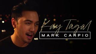 Mark Carpio - Kay Tagal (Official Music Video)
