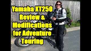 1. Yamaha XT 250 Review and Modifications for Adventure Riding/Touring