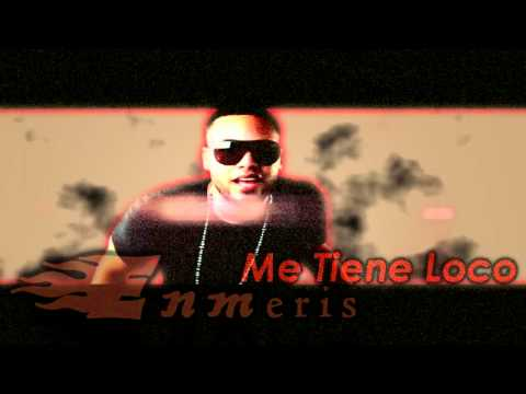 Enmeris - Me Tiene Loco ( **NEW** HD 2012) + DOWNLOAD