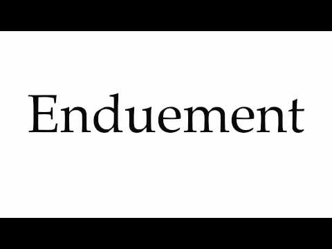 How to Pronounce Enduement