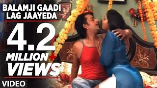 Video Balamji Gaadi Lag Jaayeda (Ek Aur Faulad) - Hot Bhojpuri Video download in MP3, 3GP, MP4, WEBM, AVI, FLV January 2017