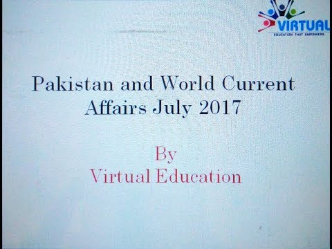 Pakistan and World Current Affairs July 2017  SBP YPIP 7th batch and SBOTS Batch 22