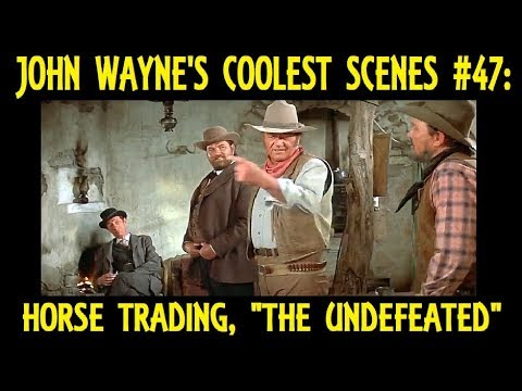 "John Wayne's Coolest Scenes #47: Horse Trading, ""The Undefeated"" (1969)"