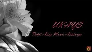 Download lagu Ukays Pahit Akan Manis Akhirnya Mp3