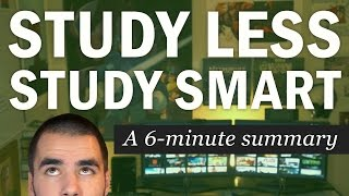 Study Less Study Smart: A 6-Minute Summary of Marty Lobdell's Lecture - College Info Geek