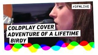 Birdy - Adventure Of A Lifetime (Coldplay Cover) videoklipp