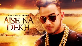 "Presenting latest Hindi Song Aise Na Dekh Pagli Pyar Ho Jayega in voice of ""Millind Gaba"", also composed & penned by ""Millind ..."