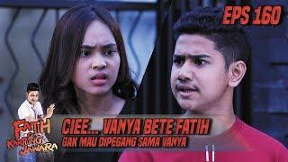 Video Cie.. Vanya Bete Sama Fatih Gak Mau Dipegang Tangannya - Fatih Di Kampung Jawara Eps 160 MP3, 3GP, MP4, WEBM, AVI, FLV Maret 2019