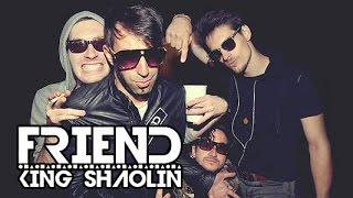 Video King Shaolin - Friend |OFFICIAL VIDEO|