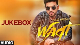 Preet Harpal: Waqt (Full Album) Audio Songs | Jukebox | Punjabi Songs Latest