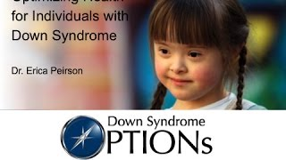 Optimizing Health for Individuals with Down Syndrome