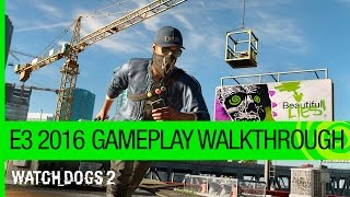 Watch Dogs 2 Gameplay Walkthrough: Dedsec Infiltration Mission - E3 2016 [NA]
