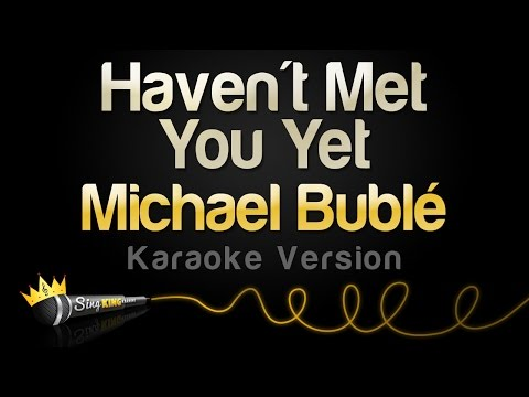 Michael Bublé - Haven't Met You Yet (Karaoke Version)