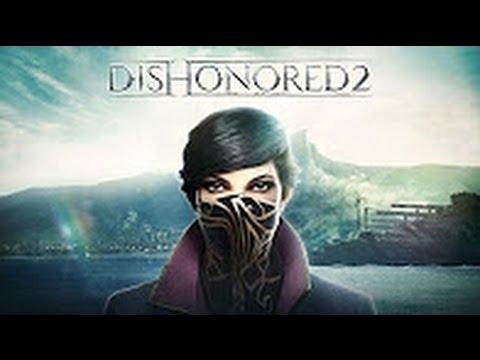 Dishonored 2 — Трейлер E3 2016