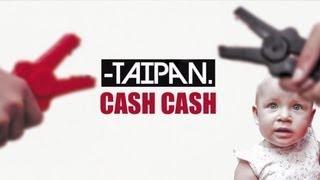 Taipan - Cash Cash (Audio)