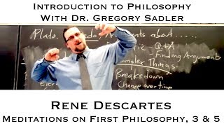 Intro To Philosophy:  Rene Descartes, Meditation 3 (and 5)