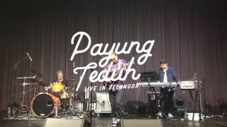 Payung Teduh - Untuk Perempuan Yang Sedang Di Pelukan (Live in Selangor 2016) Video