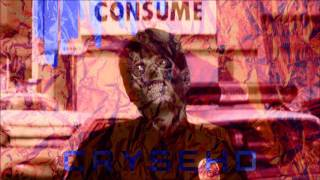 Download Lagu CRYSEHD - Consume Mp3