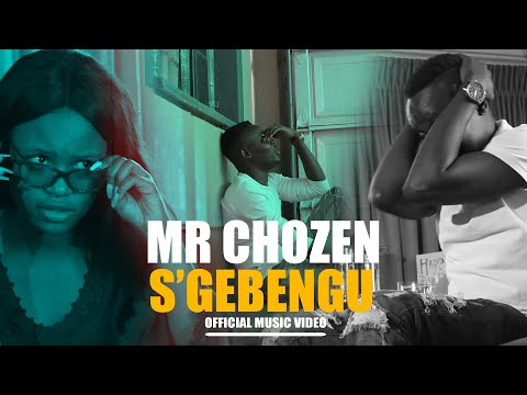 Mr Chozen - S'gebengu(Official Music Video)