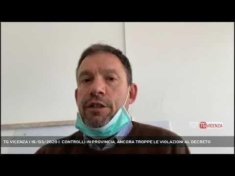 TG VICENZA | 19/03/2020 |  CONTROLLI IN PROVINCIA, ANCORA TROPPE LE VIOLAZIONI AL DECRETO