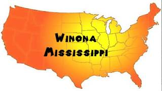Winona (MS) United States  city photos gallery : How to Say or Pronounce USA Cities — Winona, Mississippi