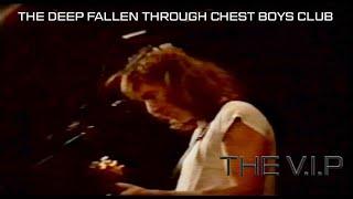 Video THE DEEP FALLEN THROUGH CHEST BOYS CLUB © 1983 THE V.I.P™ (Pragu