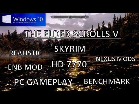THE ELDER SCROLLS V SKYRIM ULTRA REALISTIC ENB MOD WINDOWS 10 HD 7770 PC GAMEPLAY BENCHMARK