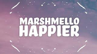 Video Marshmello, Bastille - Happier (Lyrics) MP3, 3GP, MP4, WEBM, AVI, FLV November 2018