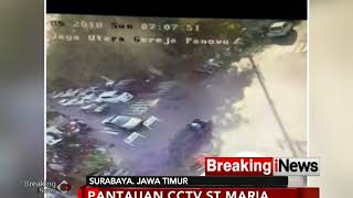 Video Pantauan CCTV Gereja Santa Maria Sebelum Ledakan Bom - Breaking News 13/05 MP3, 3GP, MP4, WEBM, AVI, FLV Januari 2019