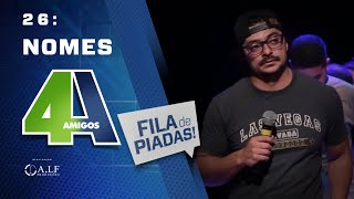 Video NOMES - FILA DE PIADAS - #26 MP3, 3GP, MP4, WEBM, AVI, FLV Agustus 2018
