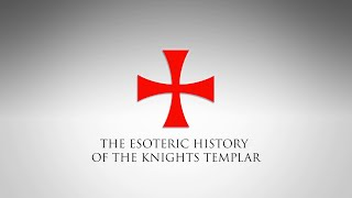 The Esoteric History of The Knights Templar