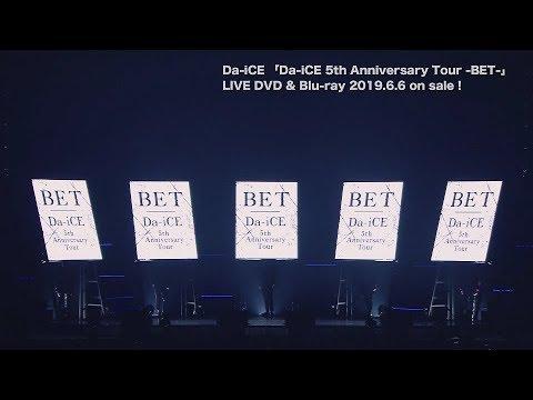 , title : 'Da-iCE - LIVE DVD&Blu-ray「Da-iCE 5th Anniversary Tour -BET-」ダイジェスト'